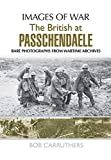 img - for The BEF in 1917: Arras, Vimy, Messines, Passchendaele and Cambrai (Images of War) book / textbook / text book