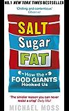 Salt, Sugar, Fat: How the Food Giants Hooked Us