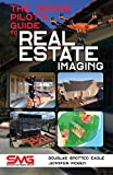 img - for The Drone Pilot's Guide to Real Estate Imaging: Using Drones for Real Estate Photography and Video book / textbook / text book