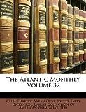 The Atlantic Monthly, Celia Thaxter and Sarah Orne Jewett, 1149889365