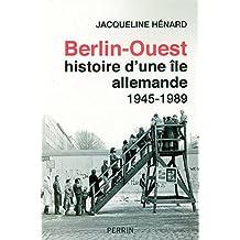 Berlin-Ouest: Histoire d'une île allemande 1945-1989