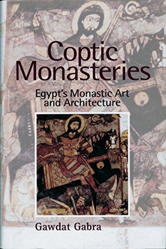 (Coptic Monasteries: Egypt's Monastic Art and)