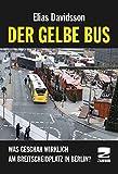 Der gelbe Bus: Was geschah wirklich am Breitscheidplatz in Berlin?