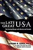 The Late Great U.S.A.: The Coming Merger With Mexico and Canada