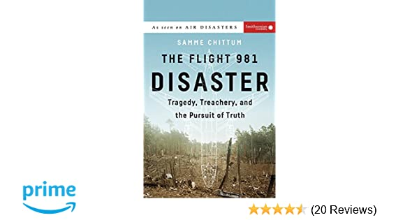 The Flight 981 Disaster Tragedy Treachery And The Pursuit Of