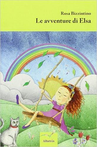 Le Avventure Di Elsa Rosa Bizzintino 9788856765281 Books Amazonca