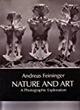 Nature and Art, Andreas Feininger, 048624539X