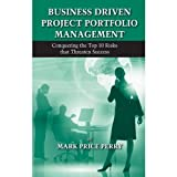 img - for Business Driven Project Portfolio Management: Conquering the Top 10 Risks That Threaten Success book / textbook / text book