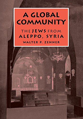 A Global Community: The Jews from Aleppo, Syria (Raphael Patai Series in Jewish Folklore and ()