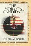 The Mormon Candidate, Avraham Azrieli, 147519451X