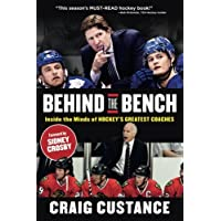 Behind the Bench: Inside the Minds of Hockey's Greatest Coaches