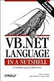 VB. NET Language in a Nutshell, Roman, Steven and Petrusha, Ronald, 0596003080