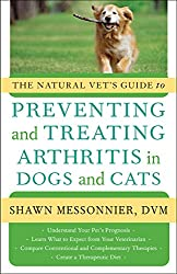 The Natural Vet's Guide to Preventing and Treating Arthritis in Dogs and Cats (Natural Vet's Guide To...)