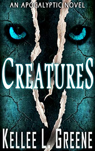 Creatures - An Apocalyptic Novel (From Below Book 1)