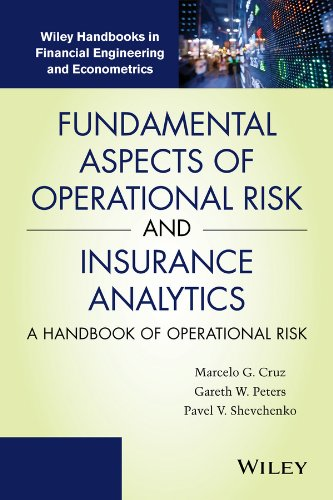 Fundamental Aspects of Operational Risk and Insurance Analytics: A Handbook of Operational Risk (Wiley Handbooks in Financial Engineering and Econometrics)
