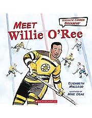 Meet Willie O'Ree (Scholastic Canada Biography)