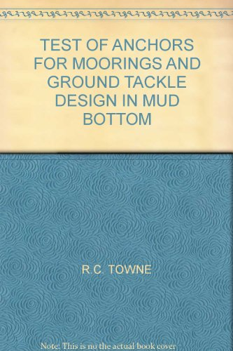 TEST OF ANCHORS FOR MOORINGS AND GROUND TACKLE DESIGN IN MUD BOTTOM