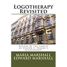 Logotherapy Revisited: Review of the Tenets of Viktor E. Frankl's Logotherapy