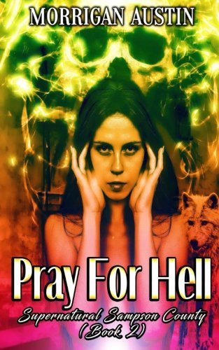 Pray For Hell (Supernatural Sampson County) (Volume 2)