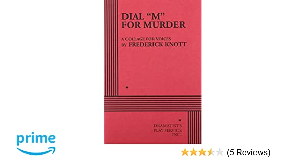 Dial m for murder frederick knott frederick knott 9780822203056 dial m for murder frederick knott frederick knott 9780822203056 amazon books fandeluxe Image collections