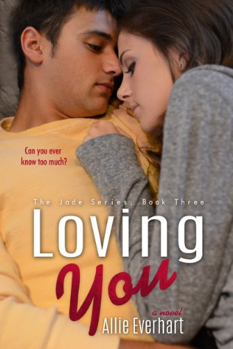 Loving You (The Jade Series Book -