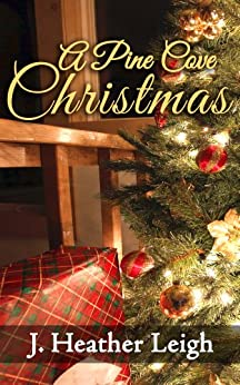 A Pine Cove Christmas by [Leigh, J. Heather]