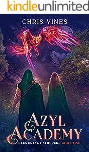 Azyl Academy (Elemental Gatherers Book 1) (English Edition)