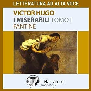I Miserabili. Tomo 1 - Fantine Audiobook