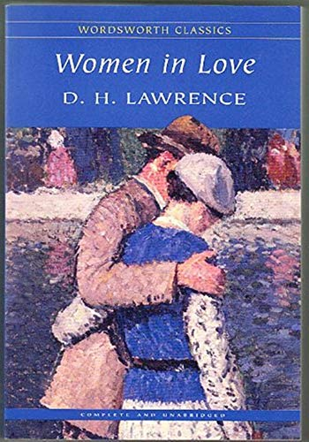 Women in Love - (ANNOTATED) Original, Unabridged, Complete, Enriched [Oxford University Press]