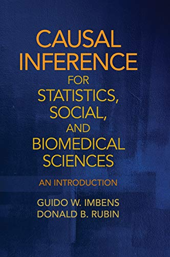Causal Inference for Statistics, Social, and Biomedical Sciences: An Introduction (Applied Regression Analysis Linear Models And Related Methods)