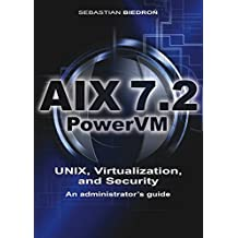AIX 7.2, PowerVM - UNIX, Virtualization, and Security. An administrator's guide.