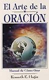 El Arte de la Oracion (English and Spanish Edition)