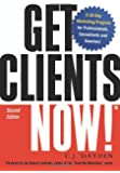 Get Clients Now!(TM): A 28-Day Marketing Program for Professionals, Consultants, and Coaches
