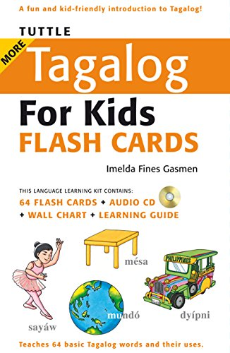 Tuttle More Tagalog for Kids Flash Cards Kit: (Includes 64 Flash Cards, Audio CD, Wall Chart & Learning Guide) (Tuttle Flash Cards) by Gasmen, Imelda Fines