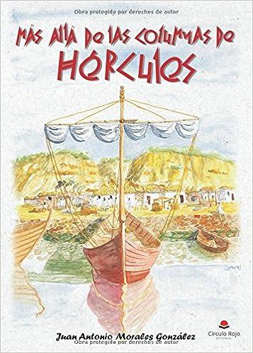 MÁS ALLÁ DE LAS COLUMNAS DE HÉRCULES: Amazon.es: Juan antonio Morales González: Libros