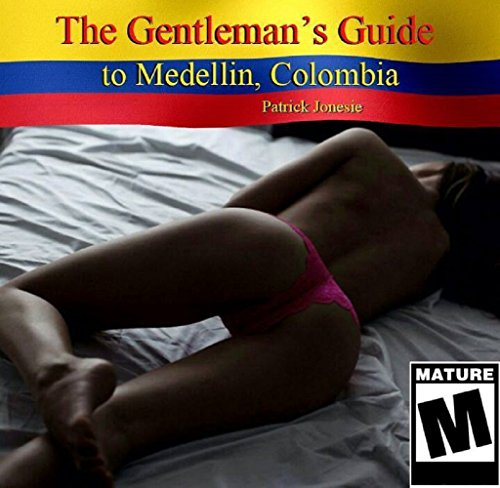 The Gentleman's Guide to Medellin, Colombia: Your wingman for Medellin
