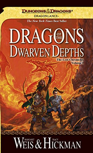 (Dragons of the Dwarven Depths: Lost Chronicles, Volume One)
