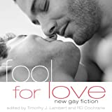 Fool for Love: New Gay Fiction (Unabridged)