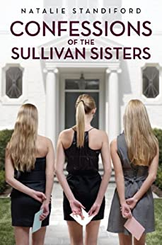 Confessions of the Sullivan Sisters by [Standiford, Natalie]