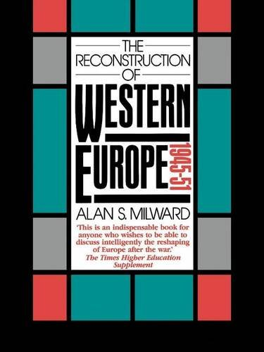 The Reconstruction of Western Europe, 1945-51