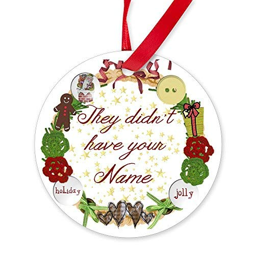 EvelynDavid New Year Christmas Tree Decoration They Didnt Have Your Name Round Christmas Ornament (Name Ornament)