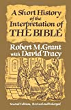 img - for A Short History of the Interpretation of the Bible book / textbook / text book