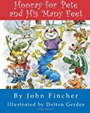 Hooray for Pete and His Many Feet, John Fincher, 1496130294