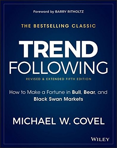 Trend Following, 5th Edition: How to Make a Fortune in Bull, Bear and Black Swan Markets (Wiley Trading) by Wiley