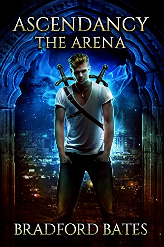 Ascendancy The Arena (Ascendancy Legacy Book 1) by [Bates, Bradford]