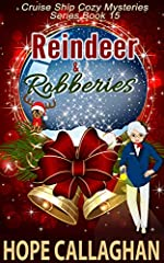 """'Tis the season to be jolly… until a string of robberies threatens to kill the Christmas spirit onboard the """"Siren of the Seas.""""Read This Cruise Ship Mystery eBook FREE with Kindle Unlimited! Reindeer & Robberies - Cruise Ship Cozy Myster..."""