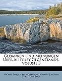 Gedanken und Meinungen Uber Allerley Gegenstande, Volume 3, , 1248200047