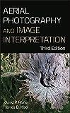 Aerial Photography and Image Interpretation, 3e