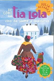 De como tia Lola vino (de visita) a quedarse (The Tia Lola Stories