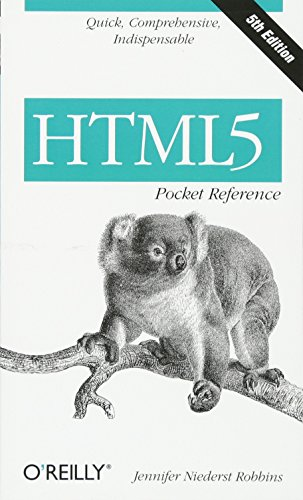 HTML5 Pocket Reference: Quick, Comprehensive, Indispensable (Pocket Reference (O'Reilly))
